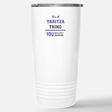 It's YARITZA thing, you Travel Mug
