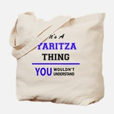 It's YARITZA thing, you wouldn't understa Tote Bag