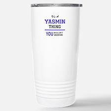 It's YASMIN thing, you Travel Mug