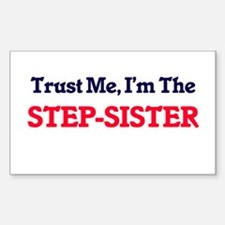 Trust Me, I'm the Step-Sister Decal