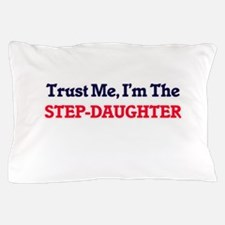Trust Me, I'm the Step-Daughter Pillow Case
