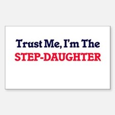 Trust Me, I'm the Step-Daughter Decal