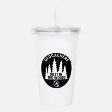 Geocachers Do It In Th Acrylic Double-wall Tumbler