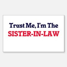 Trust Me, I'm the Sister-In-Law Decal