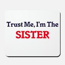 Trust Me, I'm the Sister Mousepad