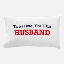 Trust Me, I'm the Husband Pillow Case