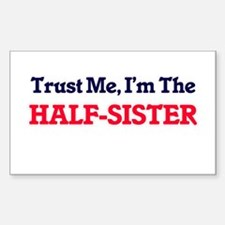 Trust Me, I'm the Half-Sister Decal