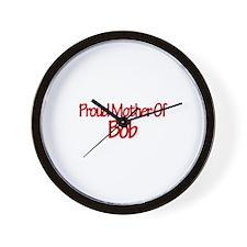 Proud Mother of Bob Wall Clock
