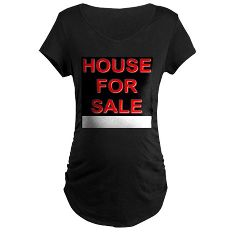 House For Sale Maternity Dark T-Shirt