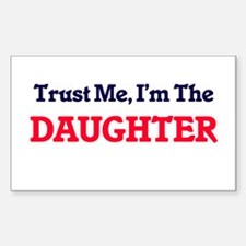 Trust Me, I'm the Daughter Decal