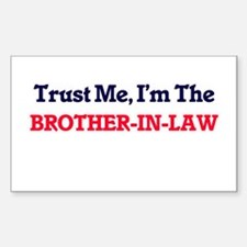 Trust Me, I'm the Brother-In-Law Decal