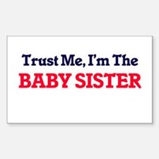Trust Me, I'm the Baby Sister Decal