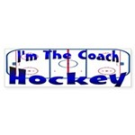 I'm the hockey coach Bumper Sticker