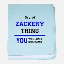 It's ZACKERY thing, you wouldn't unde baby blanket
