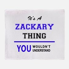 It's ZACKARY thing, you wouldn't und Throw Blanket