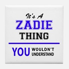 It's ZADIE thing, you wouldn't unders Tile Coaster