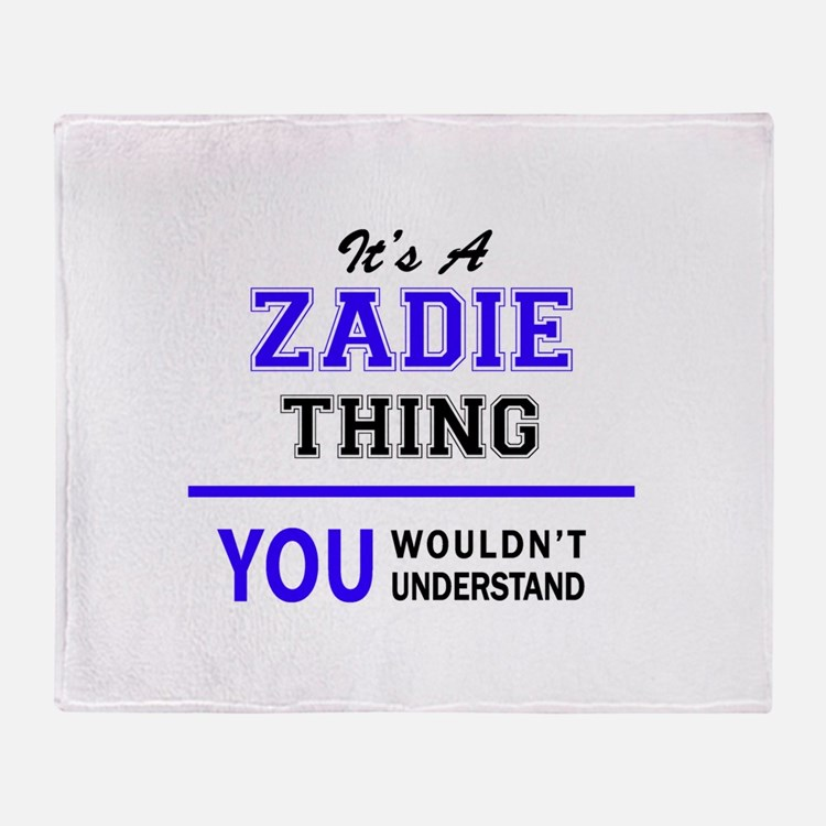 It's ZADIE thing, you wouldn't under Throw Blanket