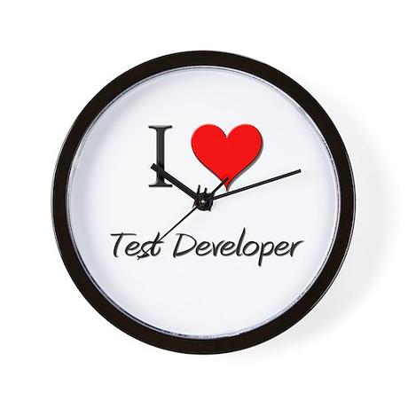 I Love My Test Developer Wall Clock
