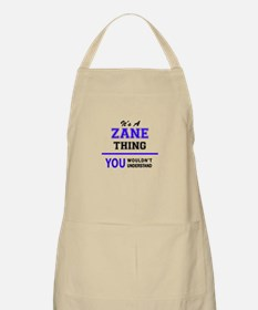 It's ZANE thing, you wouldn't understand Apron