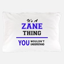 It's ZANE thing, you wouldn't understa Pillow Case