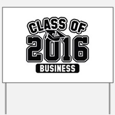 Class Of 2016 Business Yard Sign