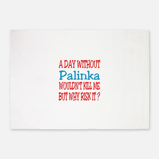 A day without Palinka 5'x7'Area Rug
