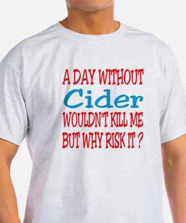 A day without Cider T-Shirt