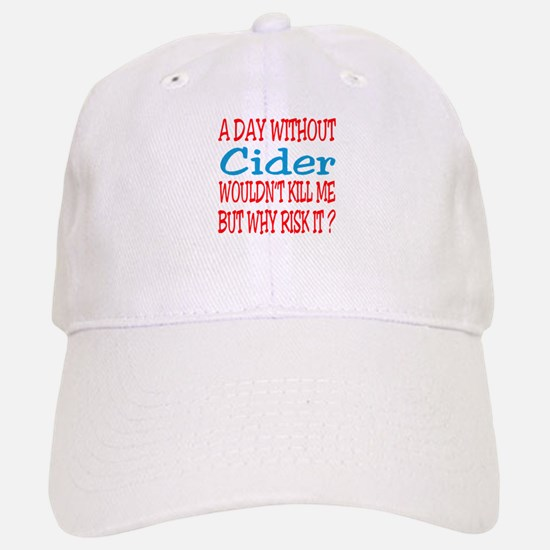 A day without Cider Baseball Baseball Cap