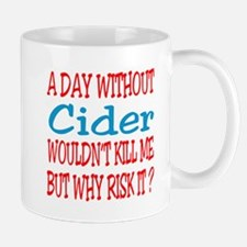 A day without Cider Mug
