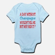 A day without Champagne Infant Bodysuit
