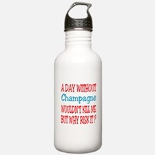 A day without Champagn Water Bottle
