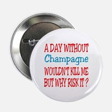 """A day without Champagne 2.25"""" Button (10 pack)"""