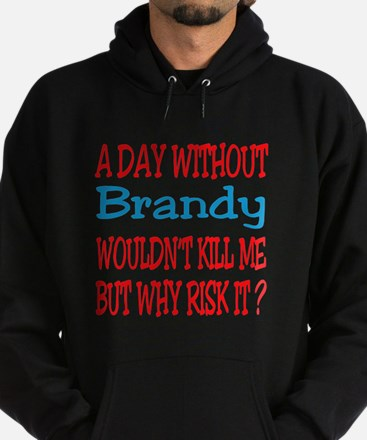 A day without Brandy Hoodie (dark)