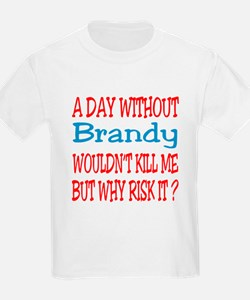 A day without Brandy T-Shirt