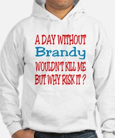 A day without Brandy Hoodie Sweatshirt