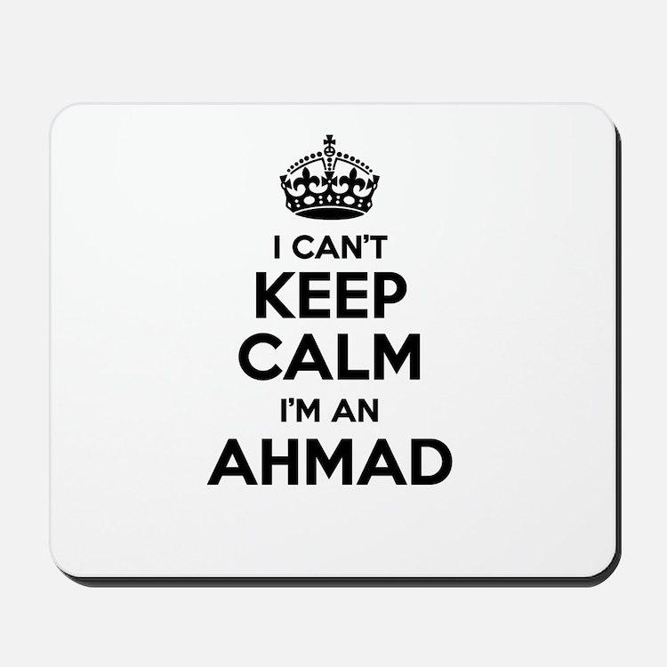 I can't keep calm Im AHMAD Mousepad