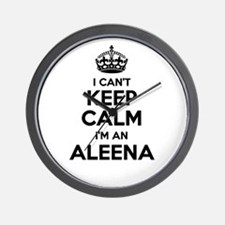 I can't keep calm Im ALEENA Wall Clock