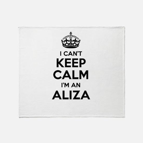 I can't keep calm Im ALIZA Throw Blanket