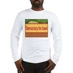 DEMOCRACY FOR IOWA Long Sleeve T-Shirt