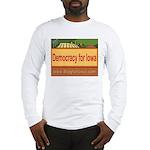 DEMOCRACY FOR IOWA Long Sleeve T-Shirt