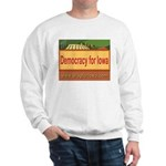DEMOCRACY FOR IOWA Sweatshirt
