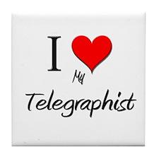 I Love My Telegraphist Tile Coaster