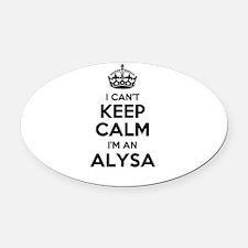 I can't keep calm Im ALYSA Oval Car Magnet