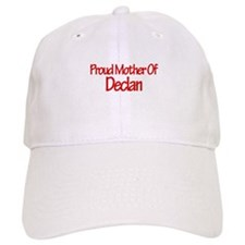 Proud Mother of Declan Baseball Cap