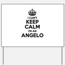 I can't keep calm Im ANGELO Yard Sign
