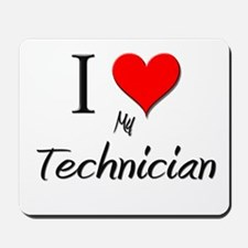 I Love My Technician Mousepad