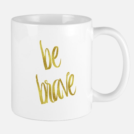 Be Brave Gold Faux Foil Metallic Glitter Quot Mugs