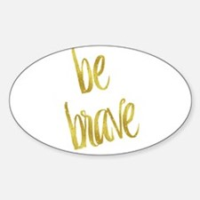 Be Brave Gold Faux Foil Metallic Glitter Q Decal