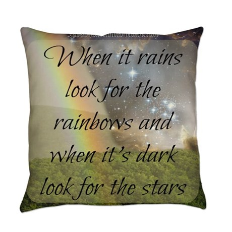 When It Rains Look for the Rainbows Quote Pillow
