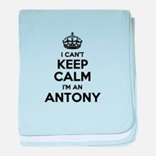 I can't keep calm Im ANTONY baby blanket